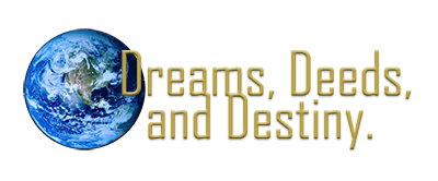 Dreams, Deeds, and Destiny